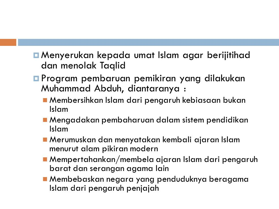 Menyerukan kepada umat Islam agar berijitihad dan menolak Taqlid