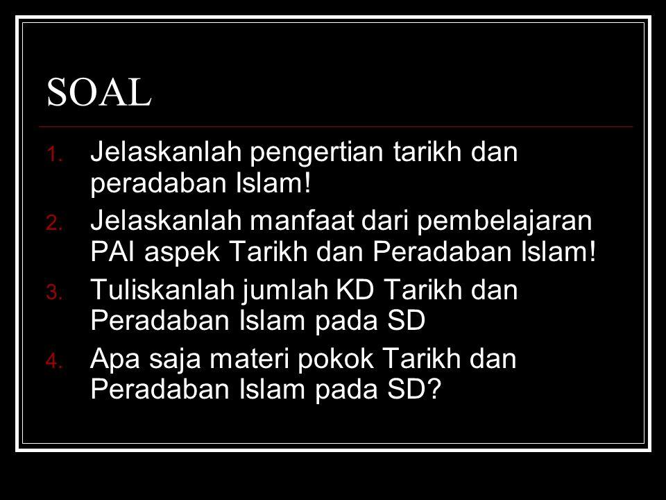 SOAL Jelaskanlah pengertian tarikh dan peradaban Islam!