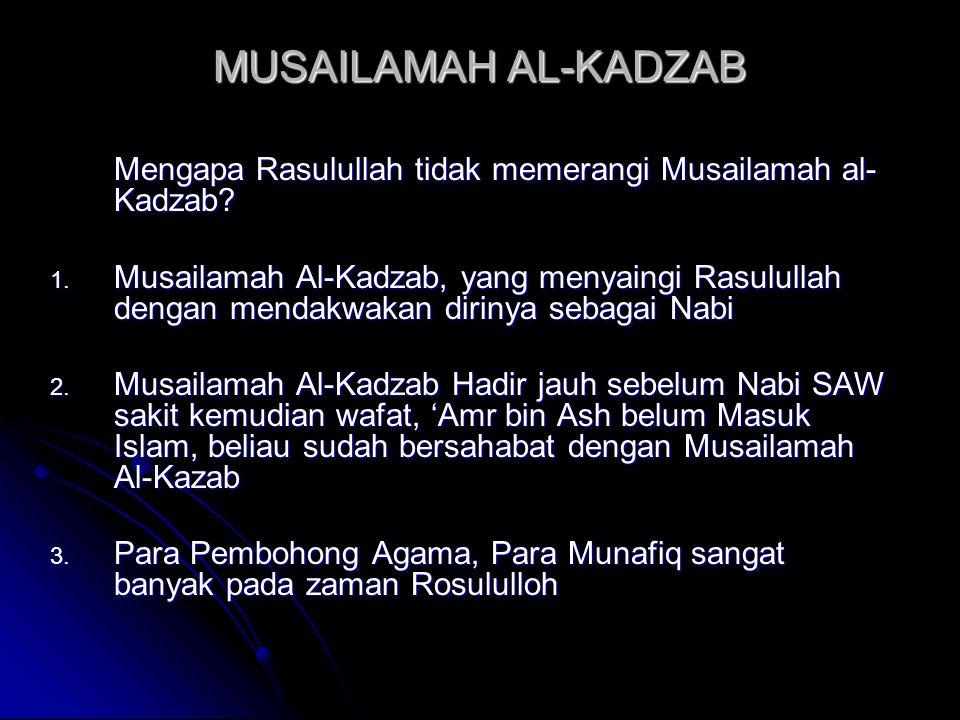 MUSAILAMAH AL-KADZAB Mengapa Rasulullah tidak memerangi Musailamah al-Kadzab