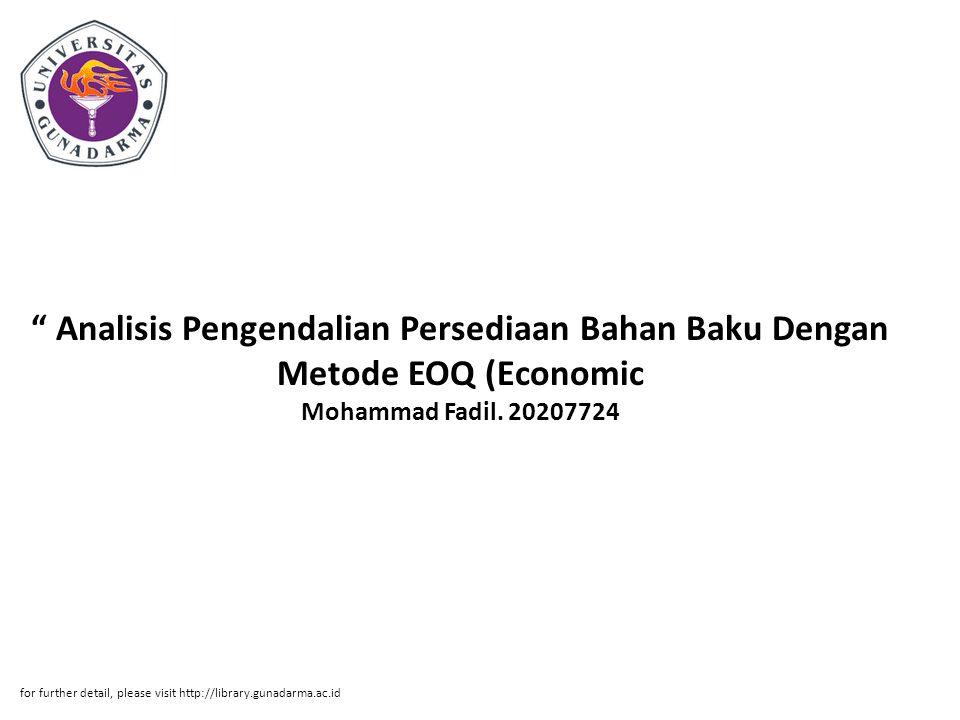 Analisis Pengendalian Persediaan Bahan Baku Dengan Metode EOQ (Economic Mohammad Fadil. 20207724