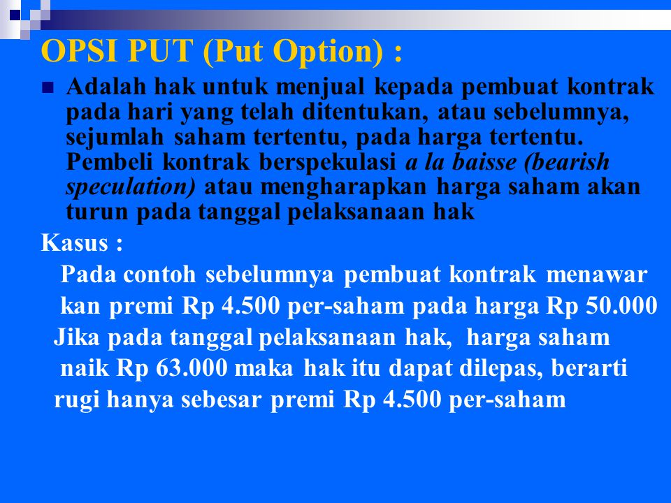OPSI PUT (Put Option) :