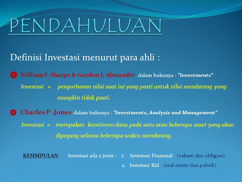 PENDAHULUAN Definisi Investasi menurut para ahli :