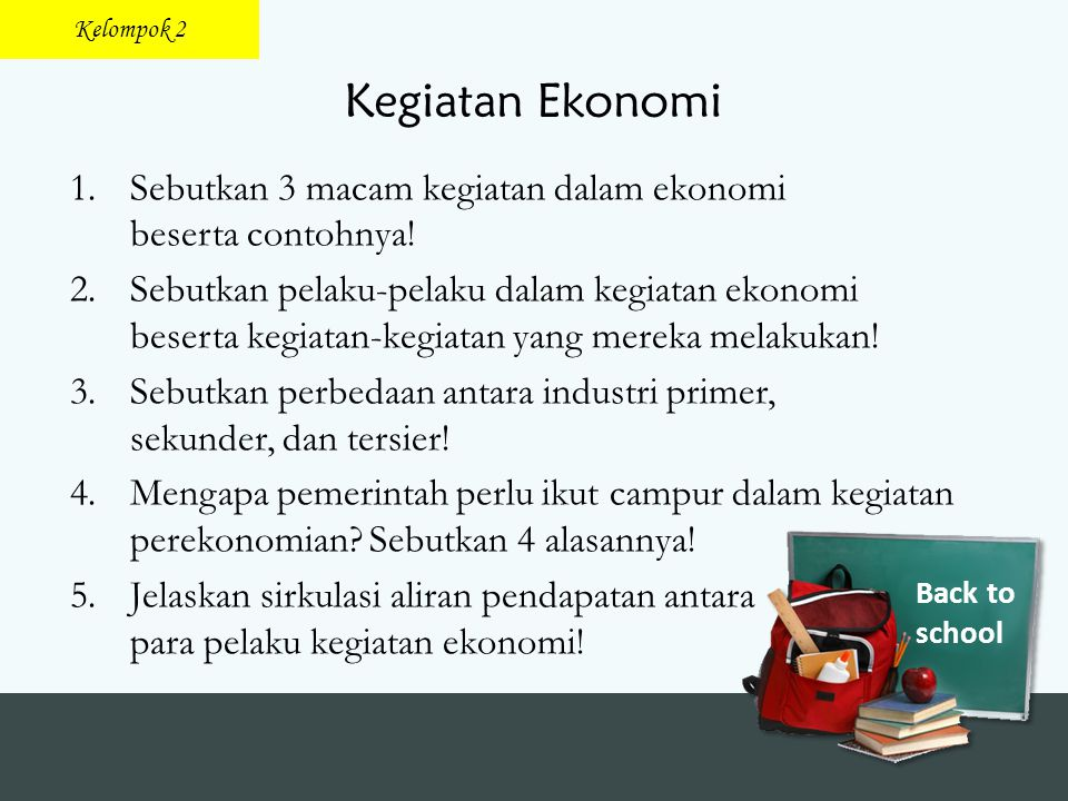 Kelompok 2 Kegiatan Ekonomi. Sebutkan 3 macam kegiatan dalam ekonomi beserta contohnya!