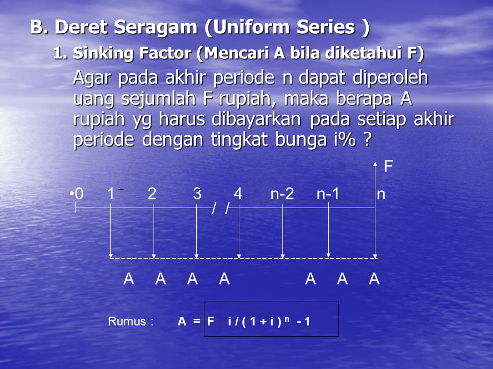 B. Deret Seragam (Uniform Series )