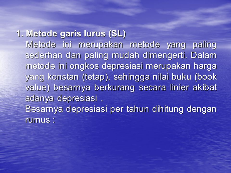 1. Metode garis lurus (SL)