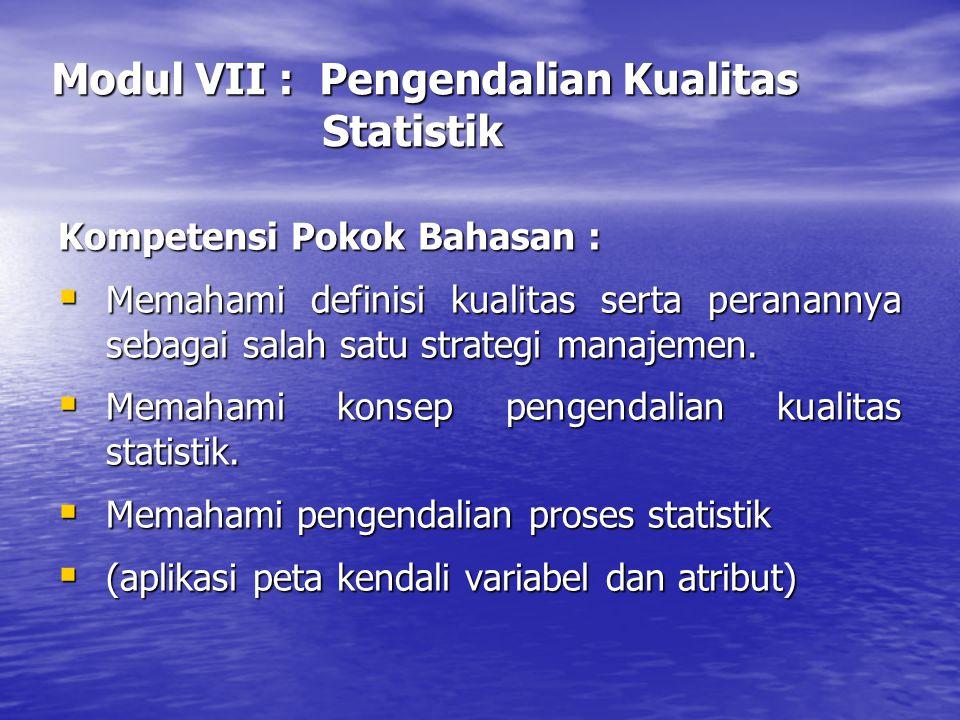 Modul VII : Pengendalian Kualitas Statistik