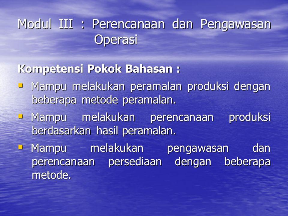 Modul III : Perencanaan dan Pengawasan Operasi