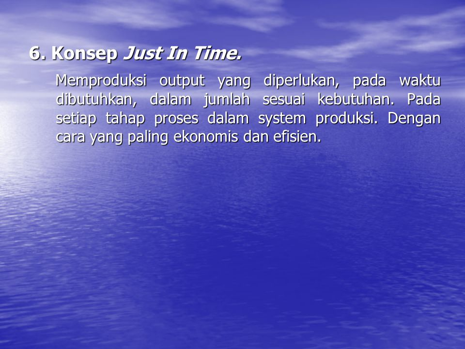 6. Konsep Just In Time.
