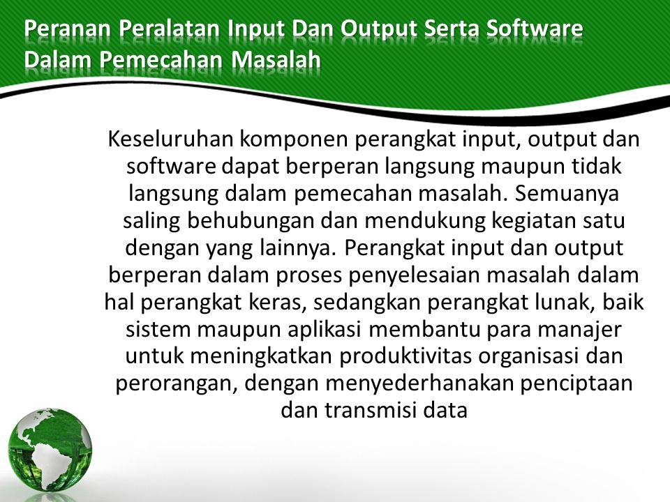 Peranan Peralatan Input Dan Output Serta Software Dalam Pemecahan Masalah