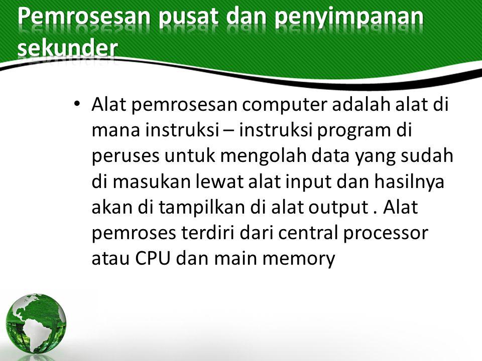 Pemrosesan pusat dan penyimpanan sekunder