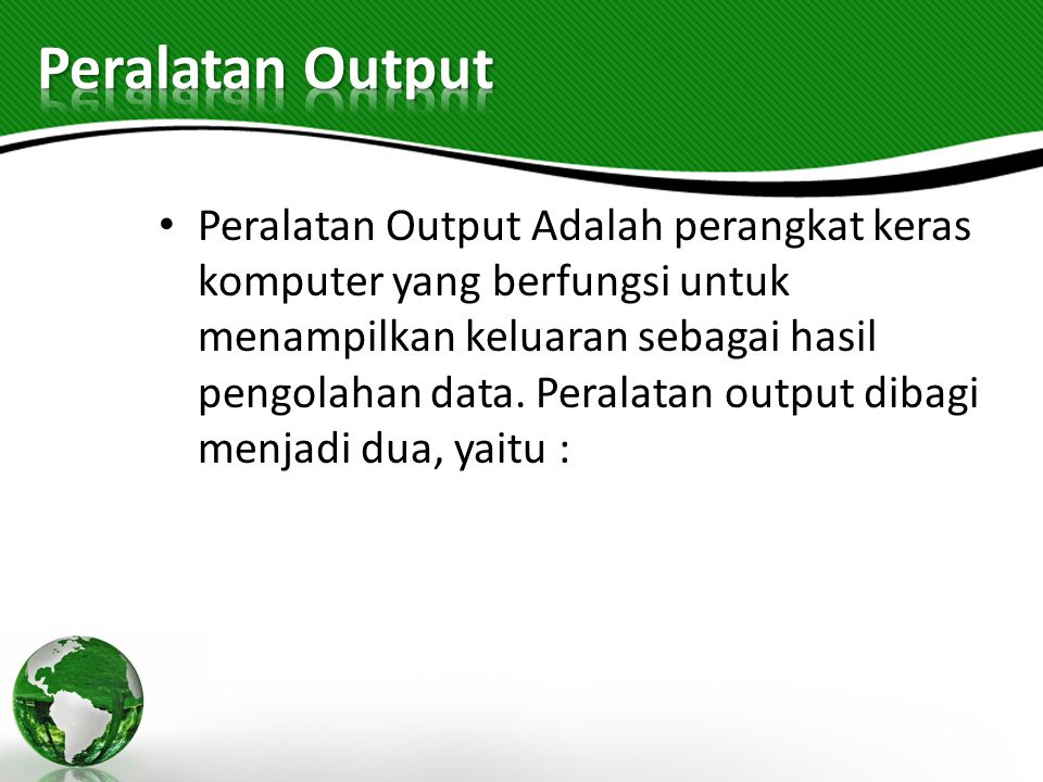 Peralatan Output
