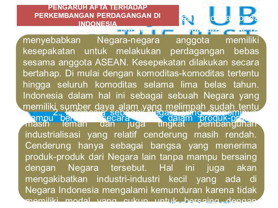 PENGARUH AFTA TERHADAP PERKEMBANGAN PERDAGANGAN DI INDONESIA