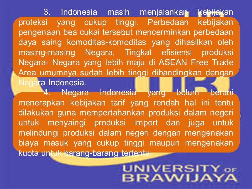 3. Indonesia masih menjalankan kebijakan proteksi yang cukup tinggi