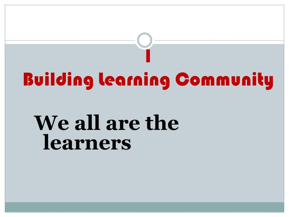 1 Building Learning Community
