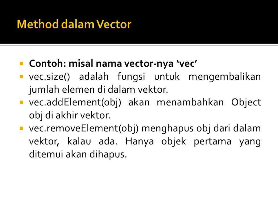 Method dalam Vector Contoh: misal nama vector-nya 'vec'