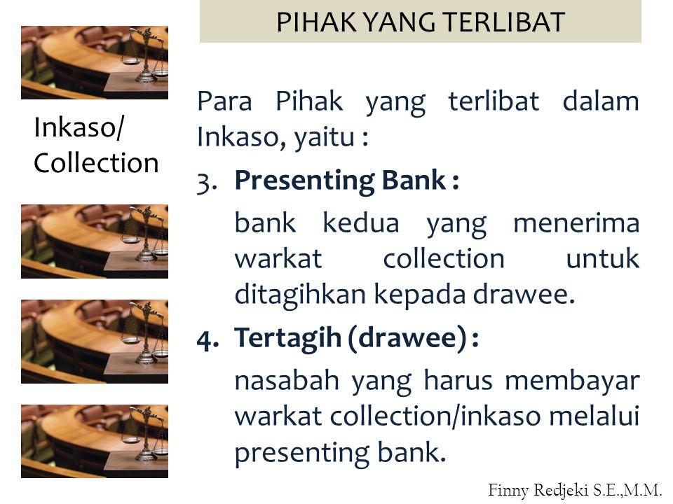 Para Pihak yang terlibat dalam Inkaso, yaitu : 3. Presenting Bank :