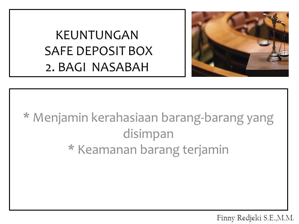 KEUNTUNGAN SAFE DEPOSIT BOX 2. BAGI NASABAH