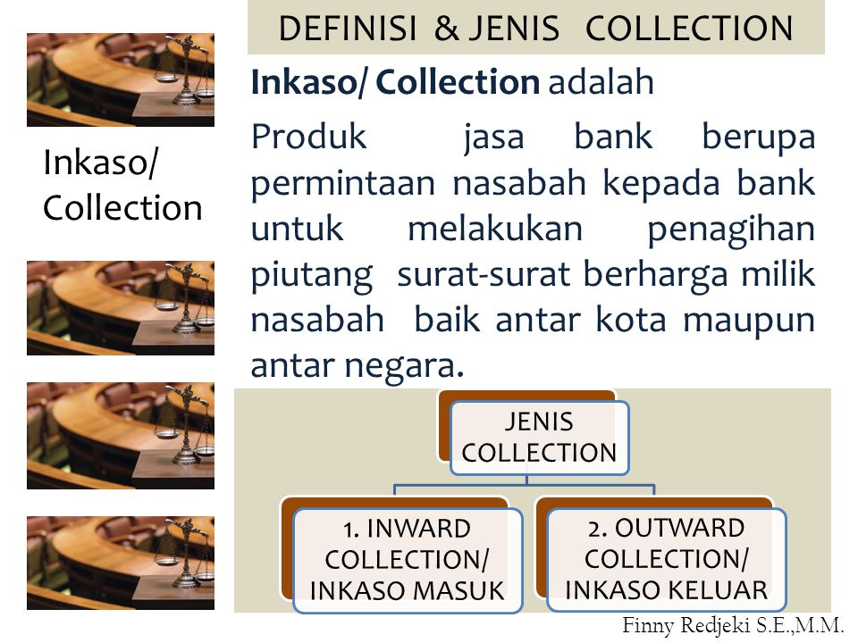 DEFINISI & JENIS COLLECTION Inkaso/ Collection adalah