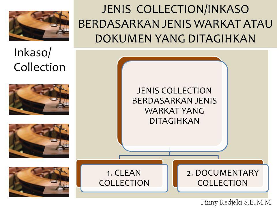 JENIS COLLECTION/INKASO BERDASARKAN JENIS WARKAT ATAU DOKUMEN YANG DITAGIHKAN