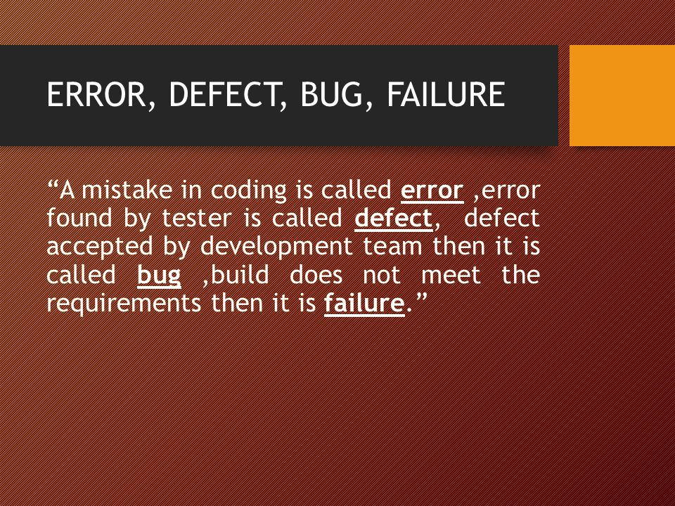 ERROR, DEFECT, BUG, FAILURE