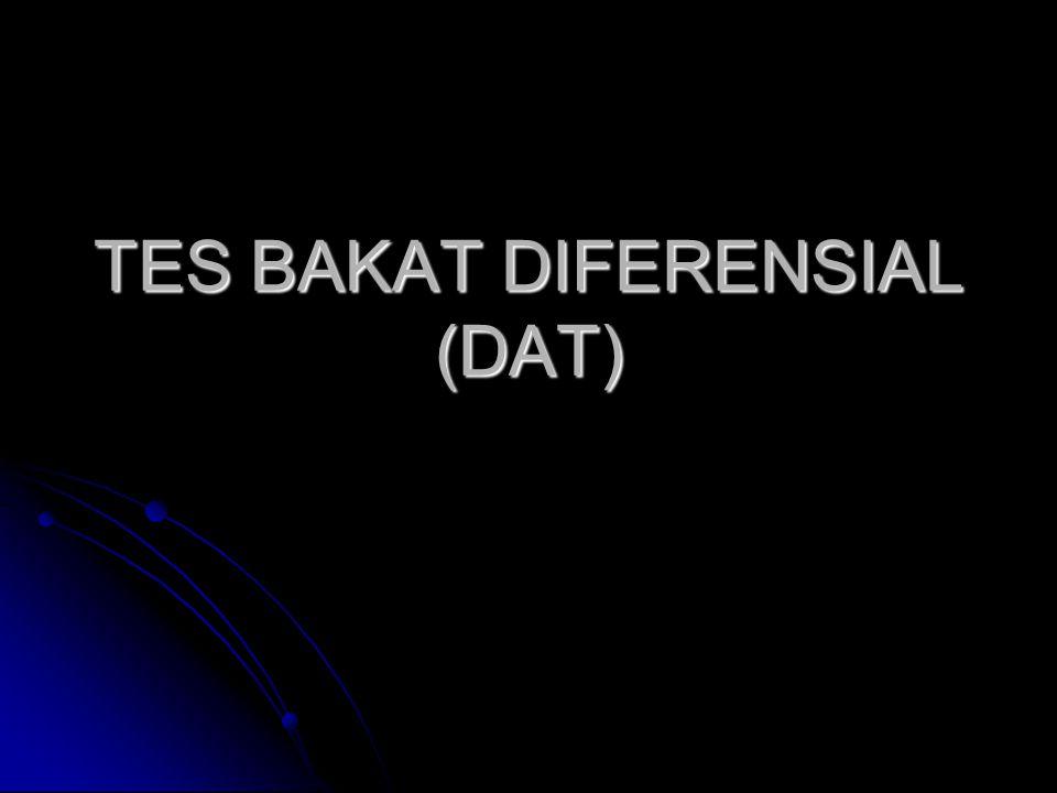 TES BAKAT DIFERENSIAL (DAT)