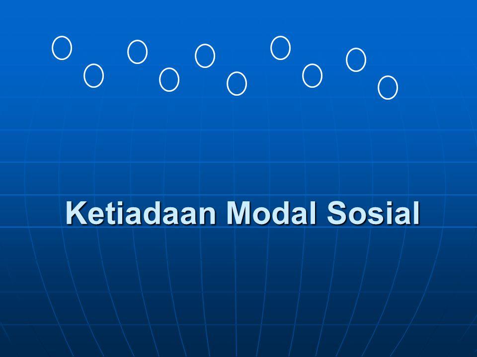 Ketiadaan Modal Sosial