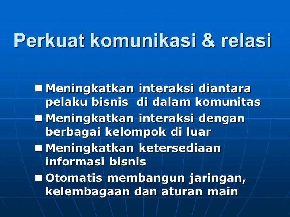 Perkuat komunikasi & relasi
