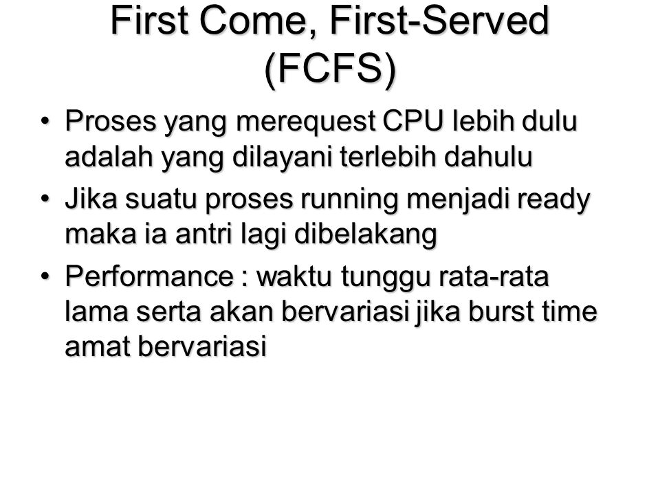 First Come, First-Served (FCFS)