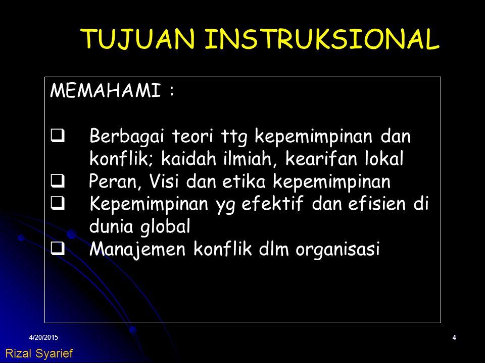 TUJUAN INSTRUKSIONAL MEMAHAMI : Berbagai teori ttg kepemimpinan dan