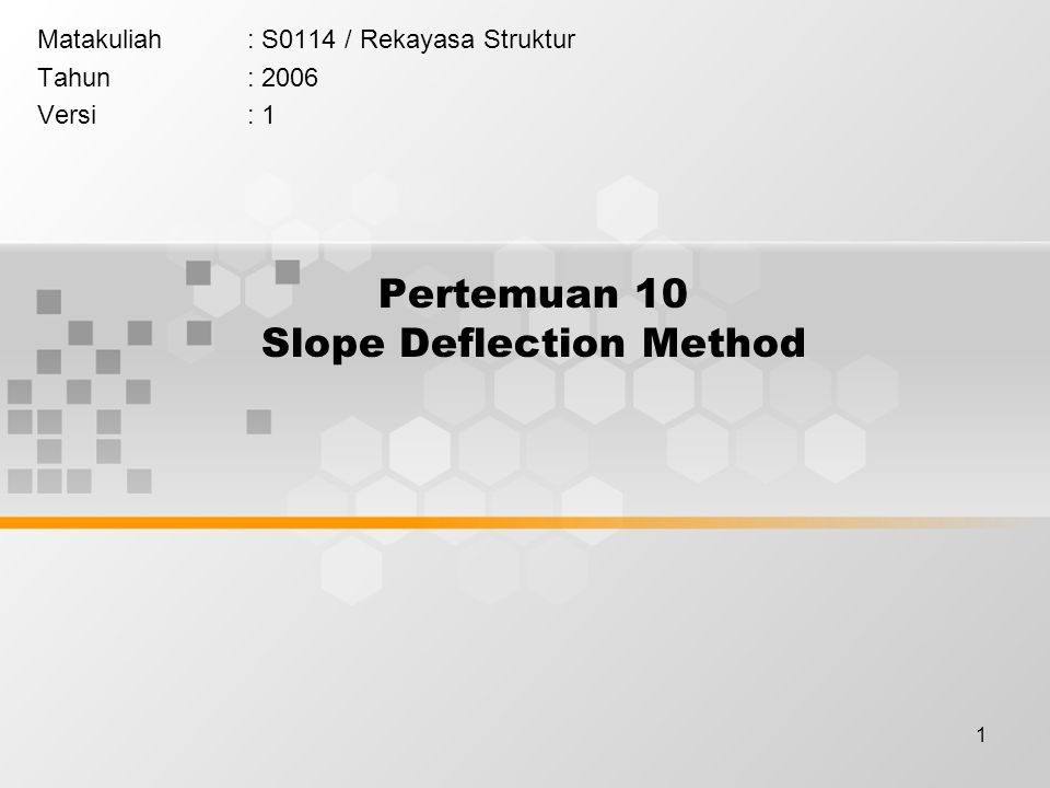 Pertemuan 10 Slope Deflection Method