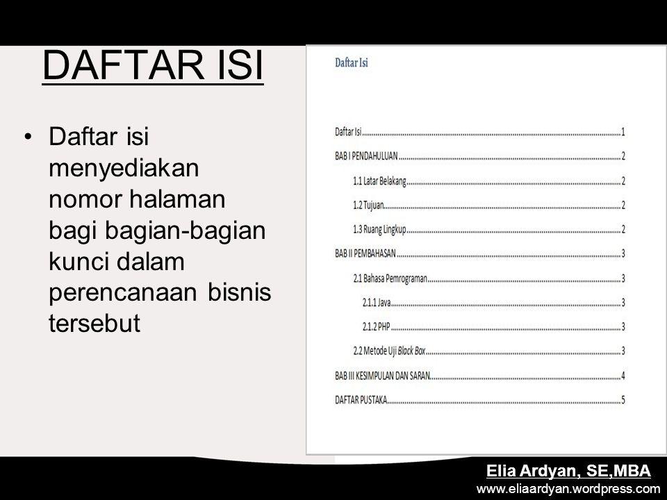 DAFTAR ISI Daftar isi menyediakan nomor halaman bagi bagian-bagian kunci dalam perencanaan bisnis tersebut.