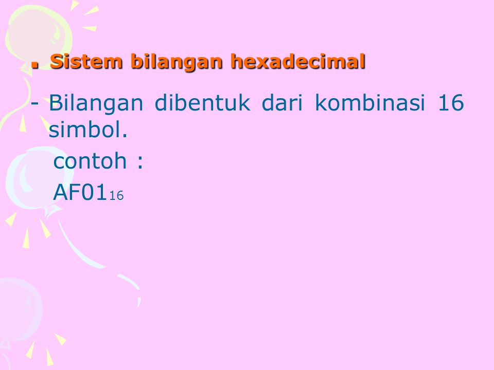 . Sistem bilangan hexadecimal