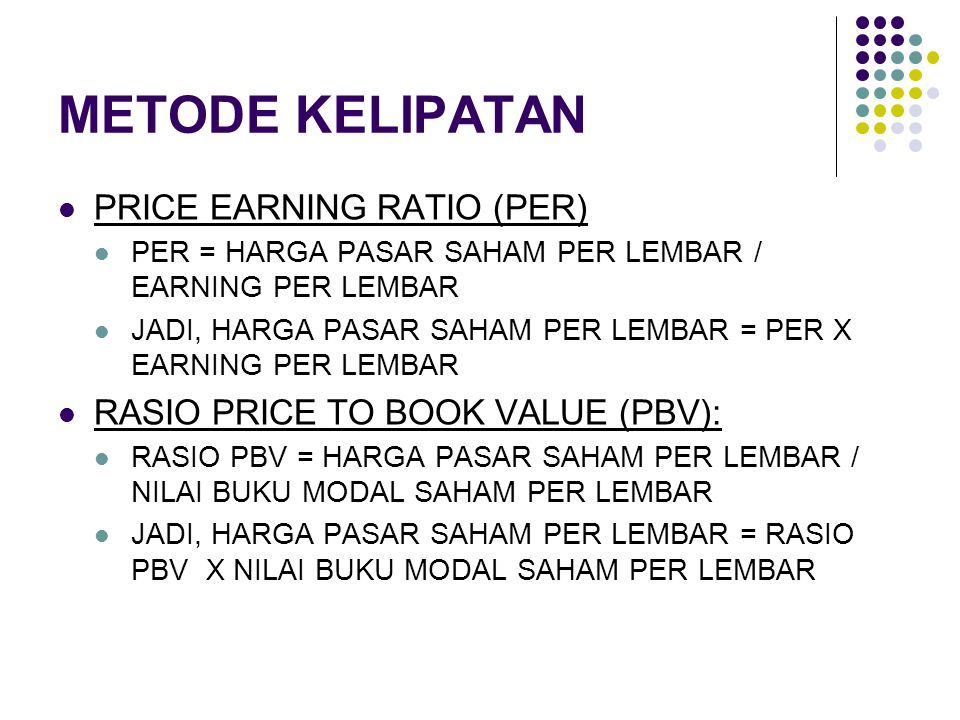 METODE KELIPATAN PRICE EARNING RATIO (PER)