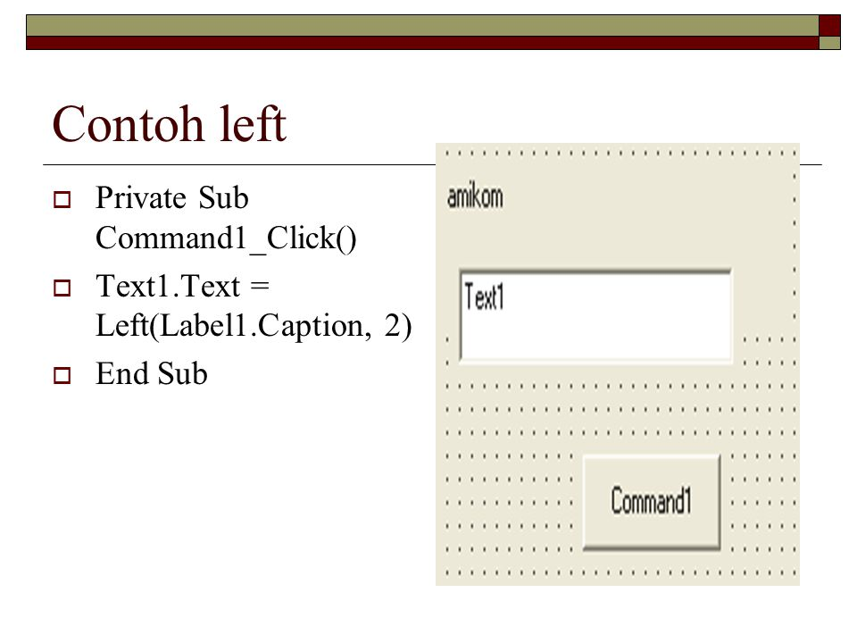 Contoh left Private Sub Command1_Click()