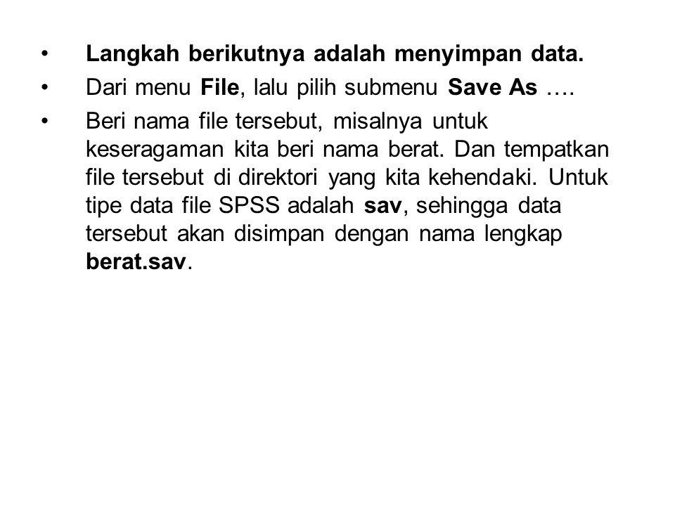Langkah berikutnya adalah menyimpan data.