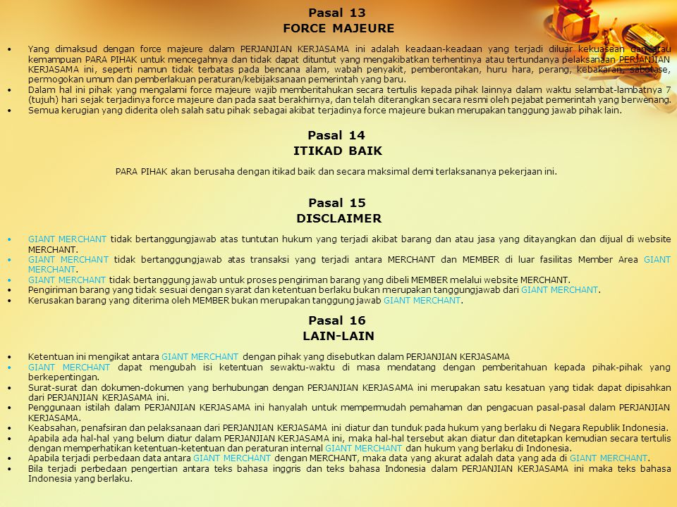 Pasal 13 FORCE MAJEURE Pasal 14 ITIKAD BAIK Pasal 15 DISCLAIMER