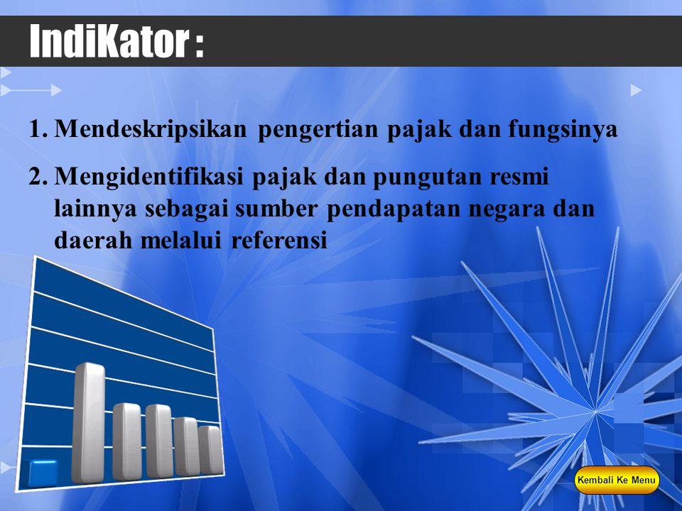 IndiKator : Mendeskripsikan pengertian pajak dan fungsinya