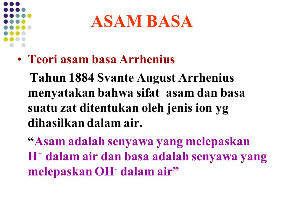 ASAM BASA Teori asam basa Arrhenius