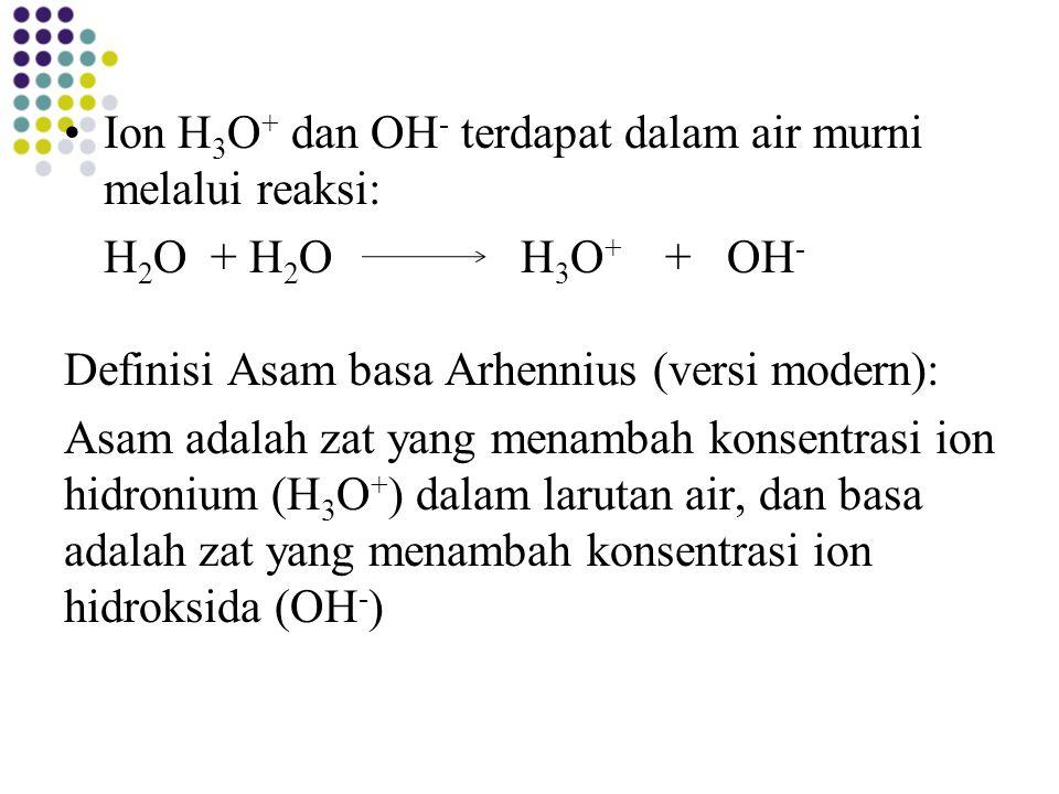 Ion H3O+ dan OH- terdapat dalam air murni melalui reaksi: