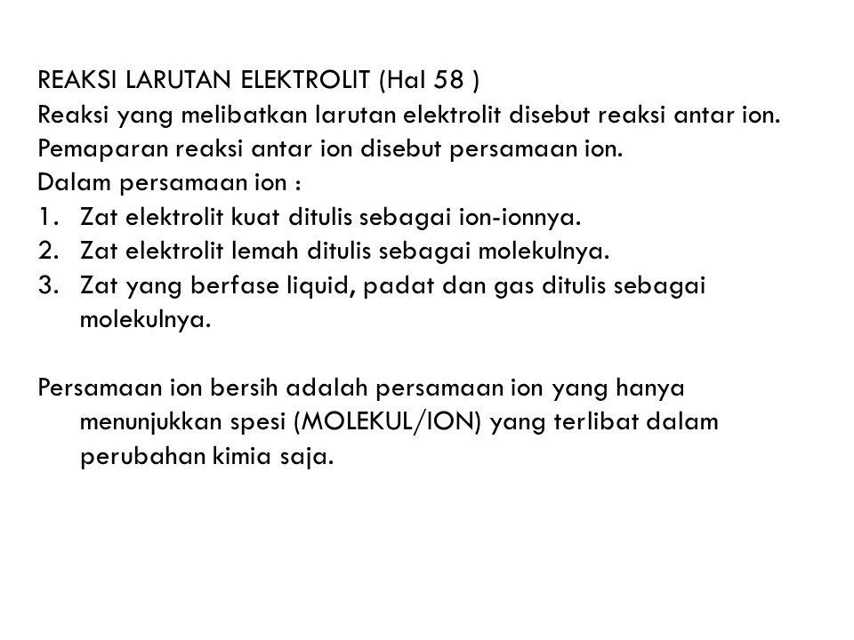 REAKSI LARUTAN ELEKTROLIT (Hal 58 )