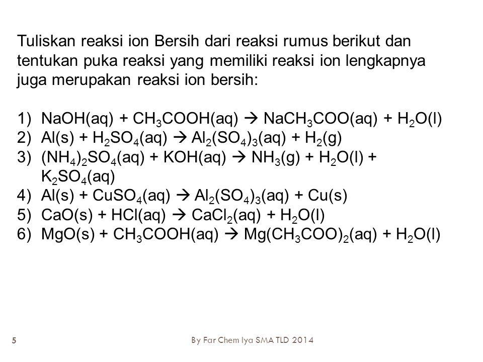 NaOH(aq) + CH3COOH(aq)  NaCH3COO(aq) + H2O(l)