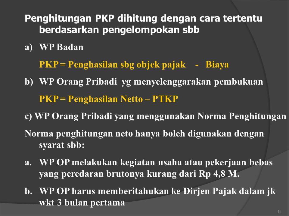 Penghitungan PKP dihitung dengan cara tertentu berdasarkan pengelompokan sbb