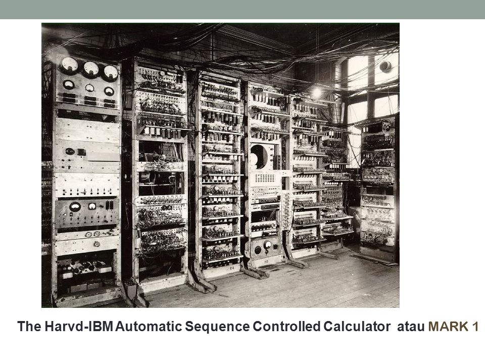 The Harvd-IBM Automatic Sequence Controlled Calculator atau MARK 1