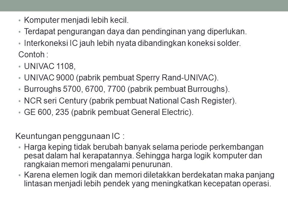 Keuntungan penggunaan IC :