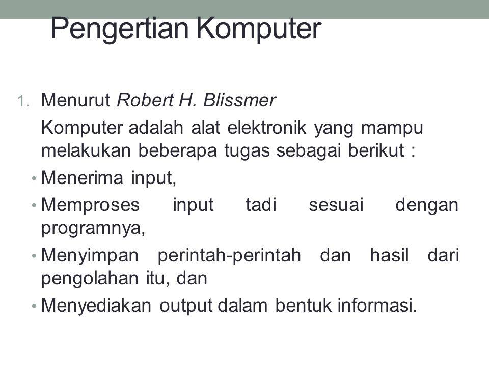 Pengertian Komputer Menurut Robert H. Blissmer