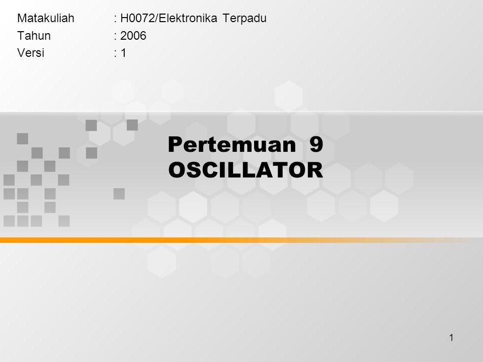 Matakuliah : H0072/Elektronika Terpadu Tahun : 2006 Versi : 1
