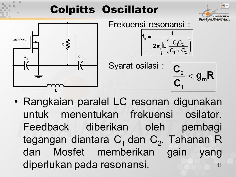 Colpitts Oscillator Frekuensi resonansi : Syarat osilasi :