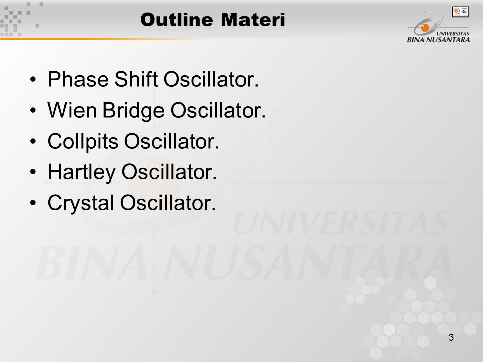 Phase Shift Oscillator. Wien Bridge Oscillator. Collpits Oscillator.