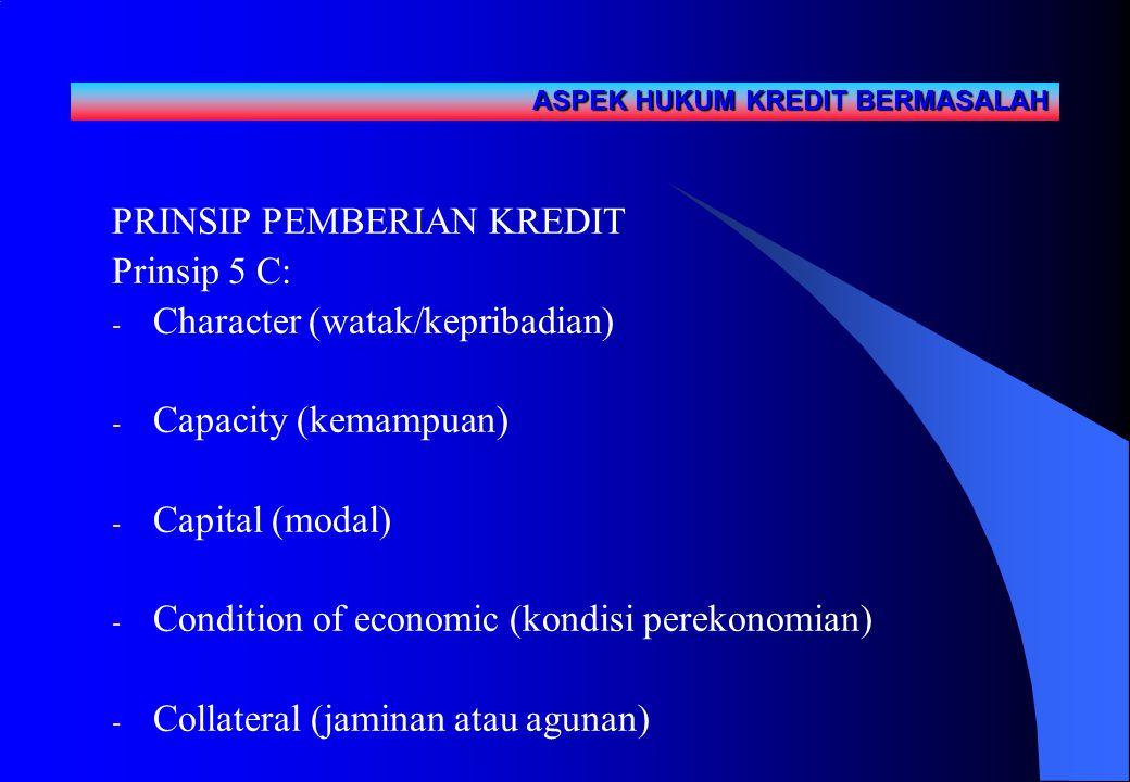 PRINSIP PEMBERIAN KREDIT Prinsip 5 C: Character (watak/kepribadian)