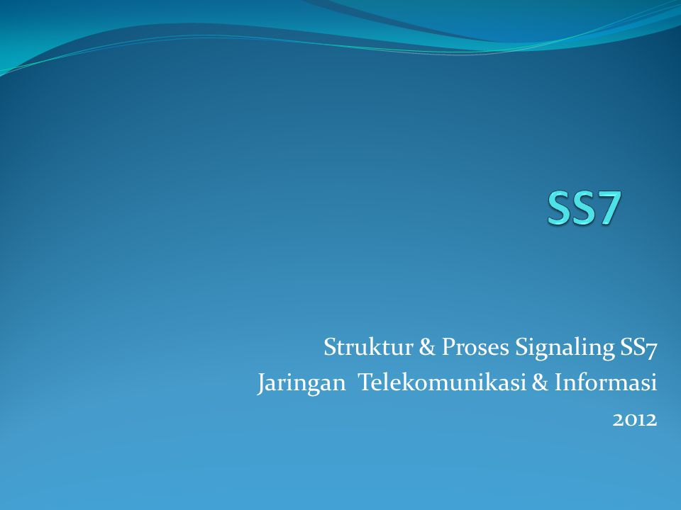 SS7 Struktur & Proses Signaling SS7